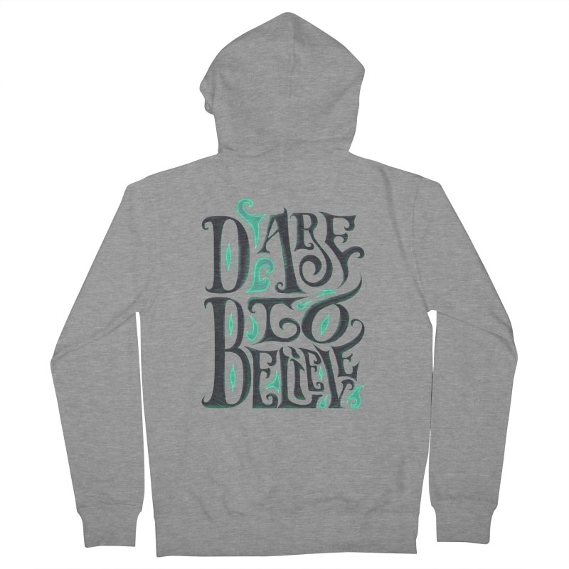 Dare To Believe Men's Zip-Up Hoody by Wolf Bite Shop