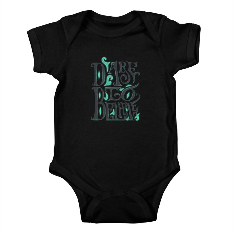 Dare To Believe Kids Baby Bodysuit by Wolf Bite Shop