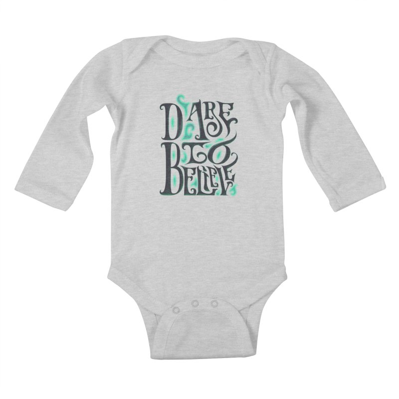Dare To Believe Kids Baby Longsleeve Bodysuit by Wolf Bite Shop