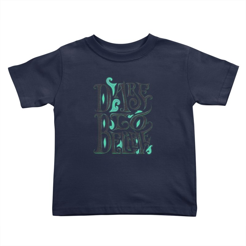 Dare To Believe Kids Toddler T-Shirt by Wolf Bite Shop