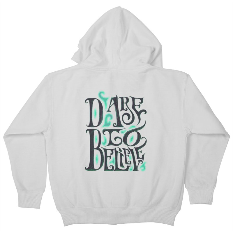 Dare To Believe Kids Zip-Up Hoody by Wolf Bite Shop
