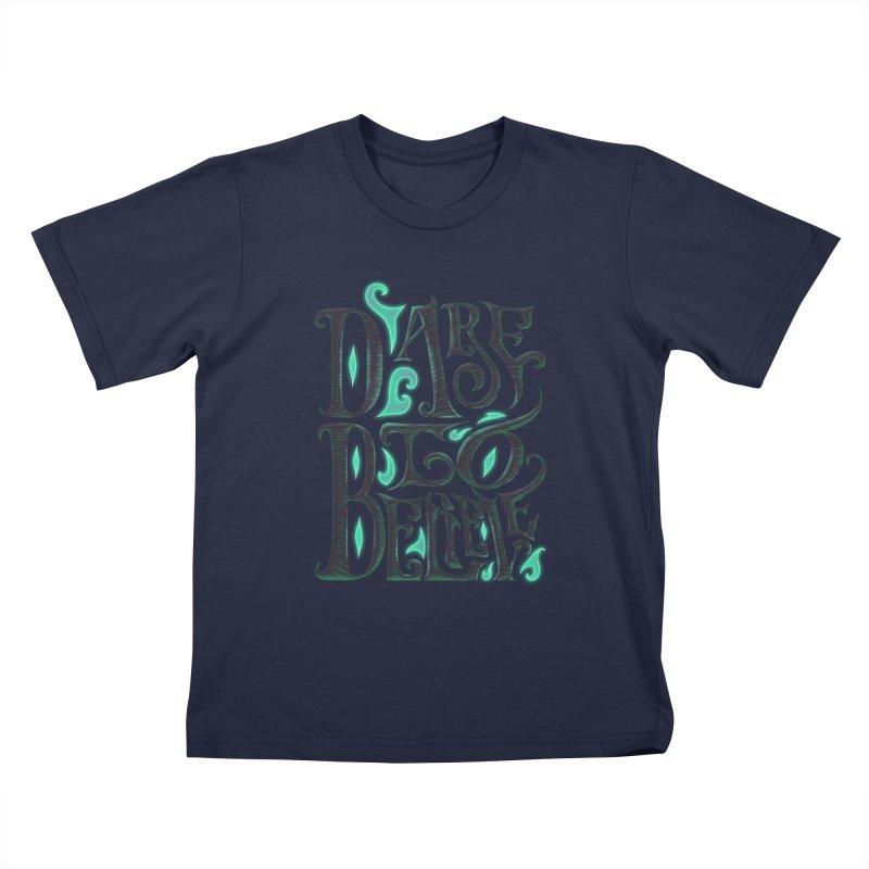 Dare To Believe Kids T-Shirt by Wolf Bite Shop