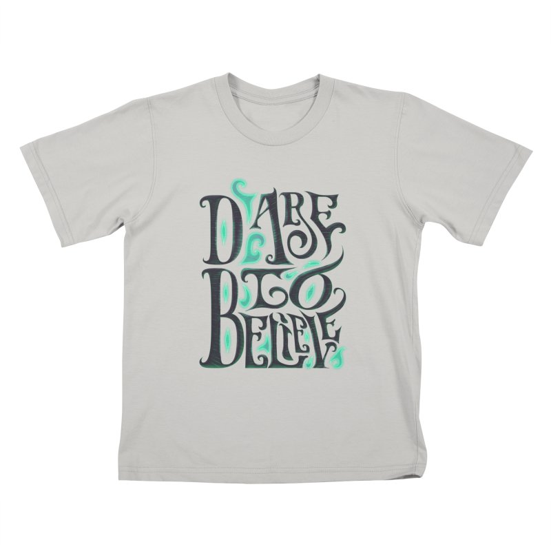 Dare To Believe Kids T-Shirt by Wolf Bite Shop