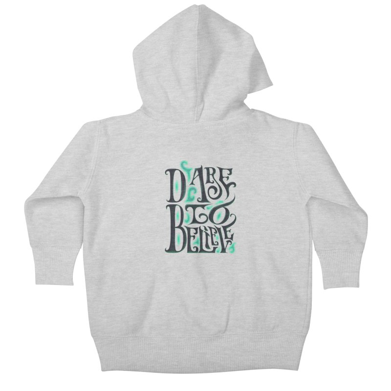 Dare To Believe Kids Baby Zip-Up Hoody by Wolf Bite Shop