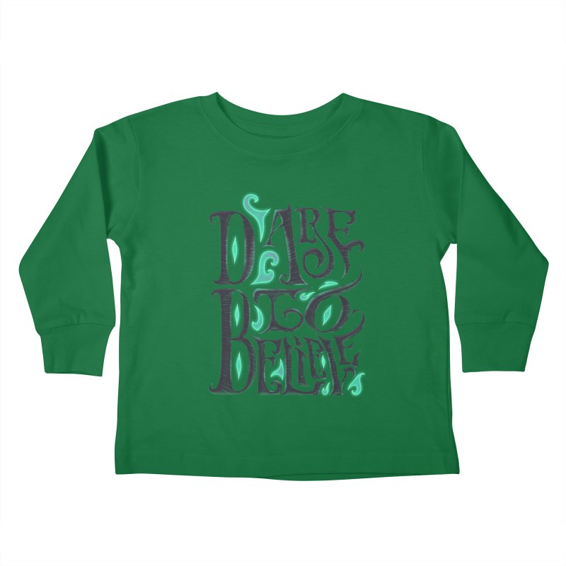 Dare To Believe Kids Toddler Longsleeve T-Shirt by Wolf Bite Shop