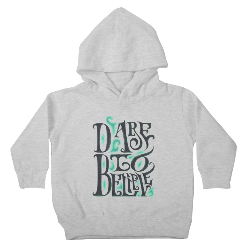 Dare To Believe Kids Toddler Pullover Hoody by Wolf Bite Shop