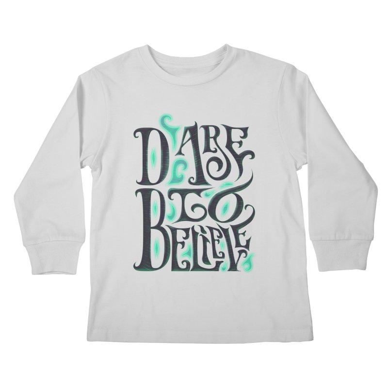 Dare To Believe Kids Longsleeve T-Shirt by Wolf Bite Shop