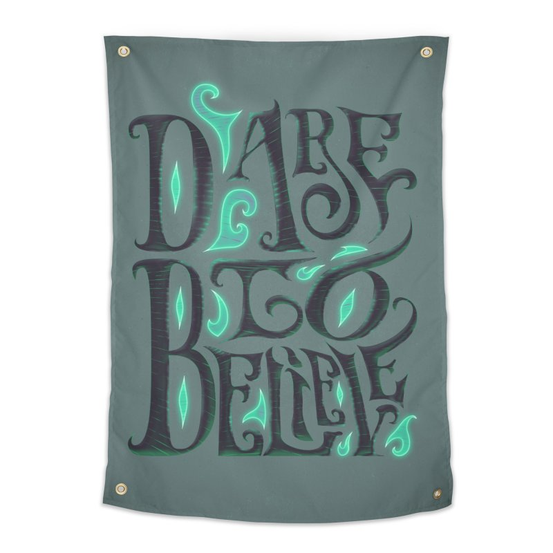 Dare To Believe Home Tapestry by Wolf Bite Shop