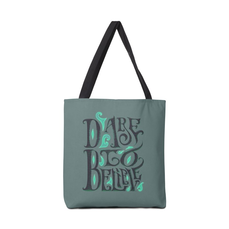 Dare To Believe Accessories Tote Bag Bag by Wolf Bite Shop