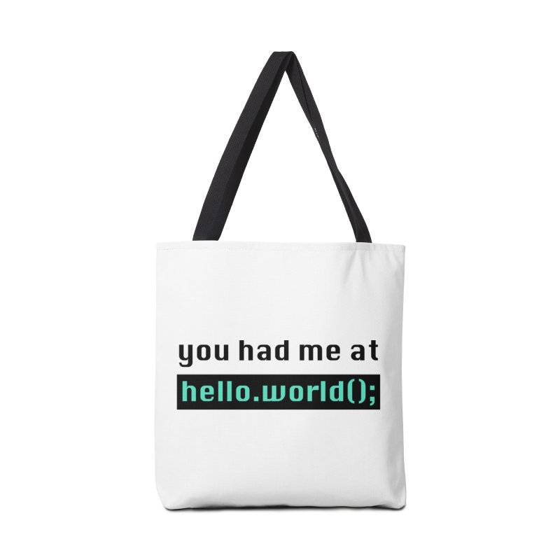 You had me at hello.world(); Accessories Tote Bag Bag by Women in Technology Online Store