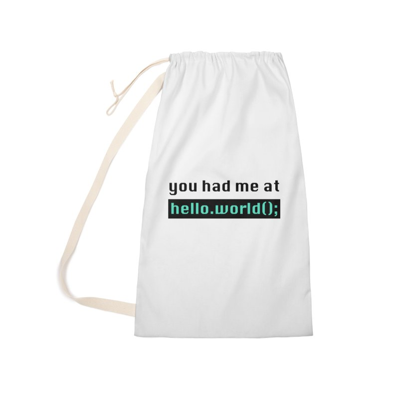 You had me at hello.world(); Accessories Laundry Bag Bag by Women in Technology Online Store