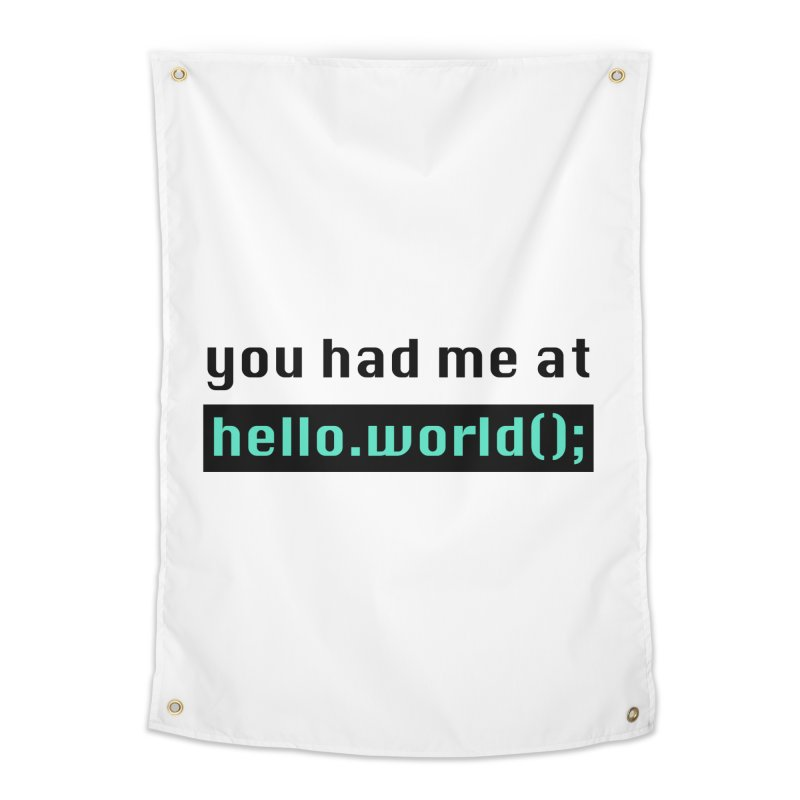 You had me at hello.world(); Home Tapestry by Women in Technology Online Store