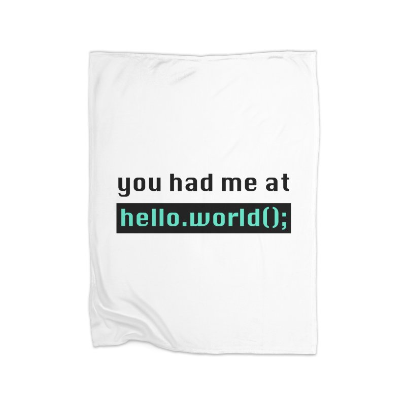 You had me at hello.world(); Home Blanket by Women in Technology Online Store
