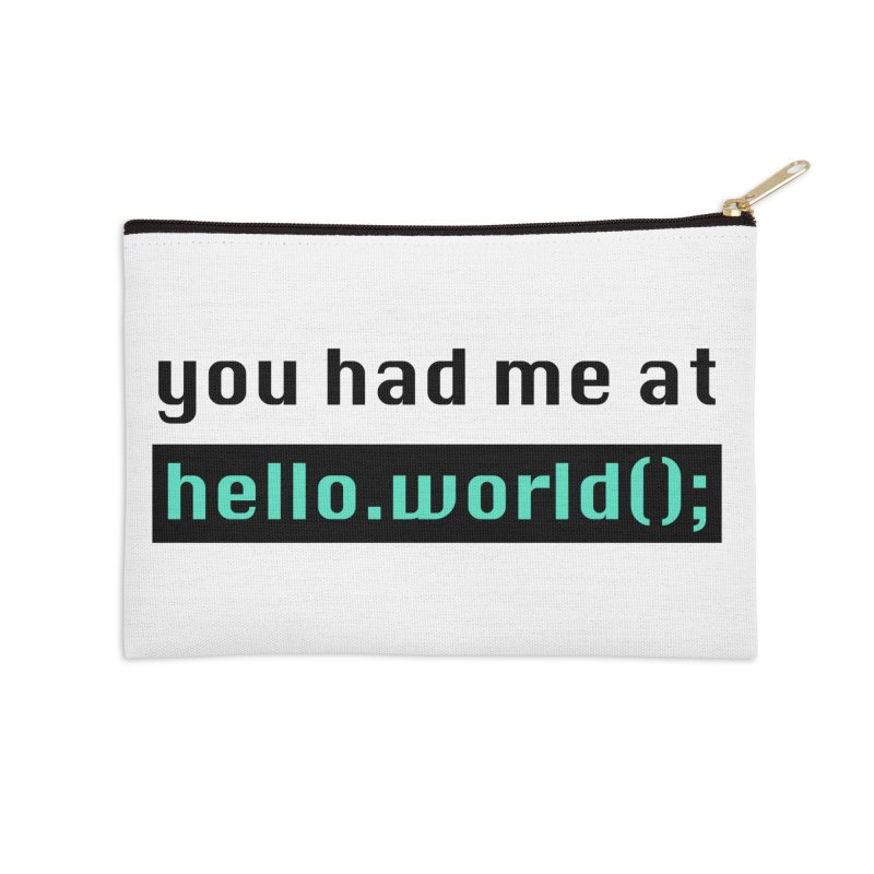 You had me at hello.world(); Accessories Zip Pouch by Women in Technology Online Store