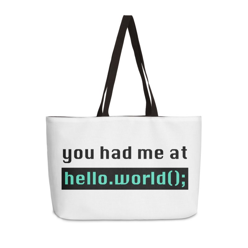 You had me at hello.world(); Accessories Bag by Women in Technology Online Store