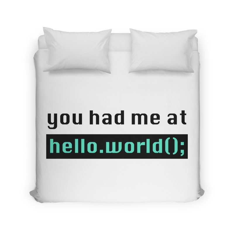 You had me at hello.world(); Home Duvet by Women in Technology Online Store