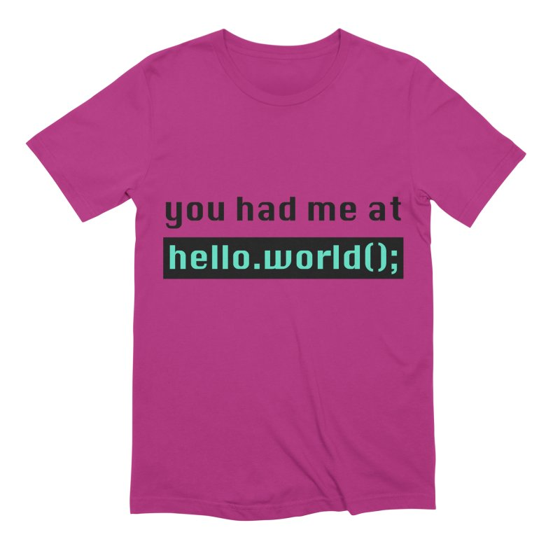 You had me at hello.world(); Men's Extra Soft T-Shirt by Women in Technology Online Store