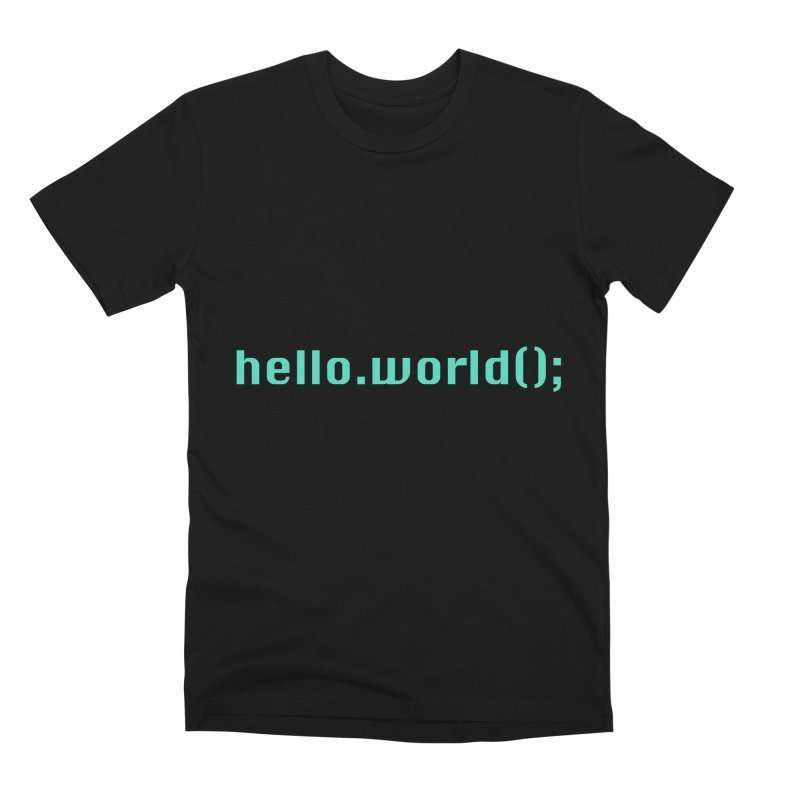 You had me at hello.world(); Men's Premium T-Shirt by Women in Technology Online Store
