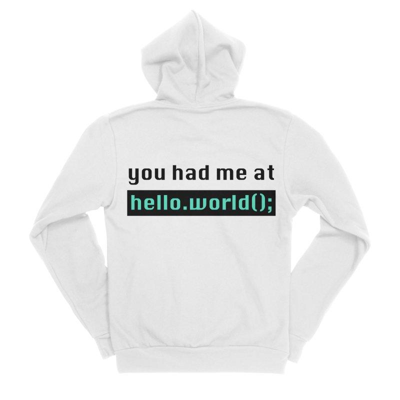 You had me at hello.world(); Men's Sponge Fleece Zip-Up Hoody by Women in Technology Online Store