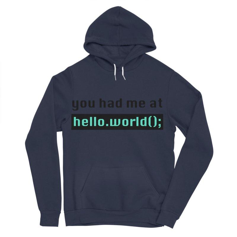 You had me at hello.world(); Women's Sponge Fleece Pullover Hoody by Women in Technology Online Store