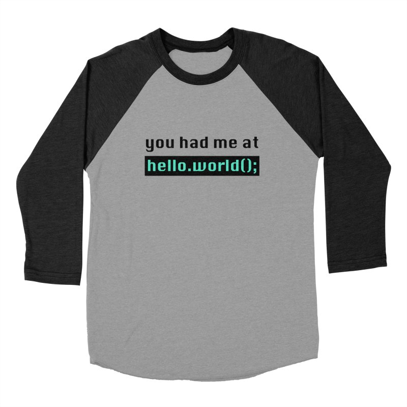You had me at hello.world(); Men's Longsleeve T-Shirt by Women in Technology Online Store