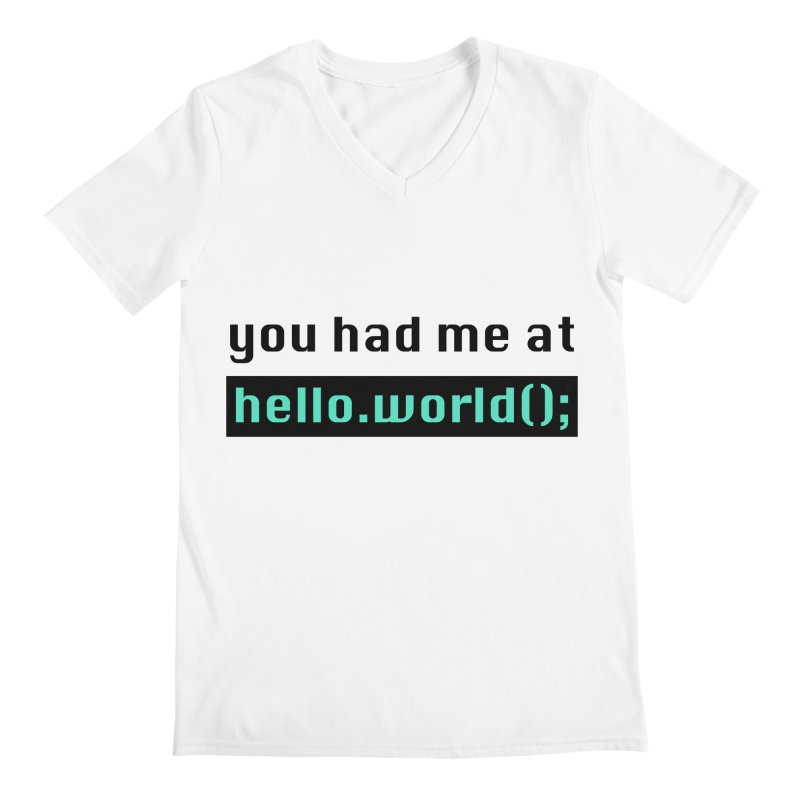 You had me at hello.world(); Men's V-Neck by Women in Technology Online Store