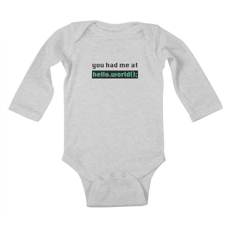 You had me at hello.world(); Kids Baby Longsleeve Bodysuit by Women in Technology Online Store