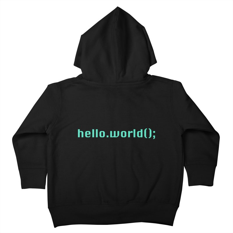 You had me at hello.world(); Kids Toddler Zip-Up Hoody by Women in Technology Online Store