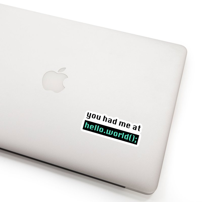 You had me at hello.world(); Accessories Sticker by Women in Technology Online Store