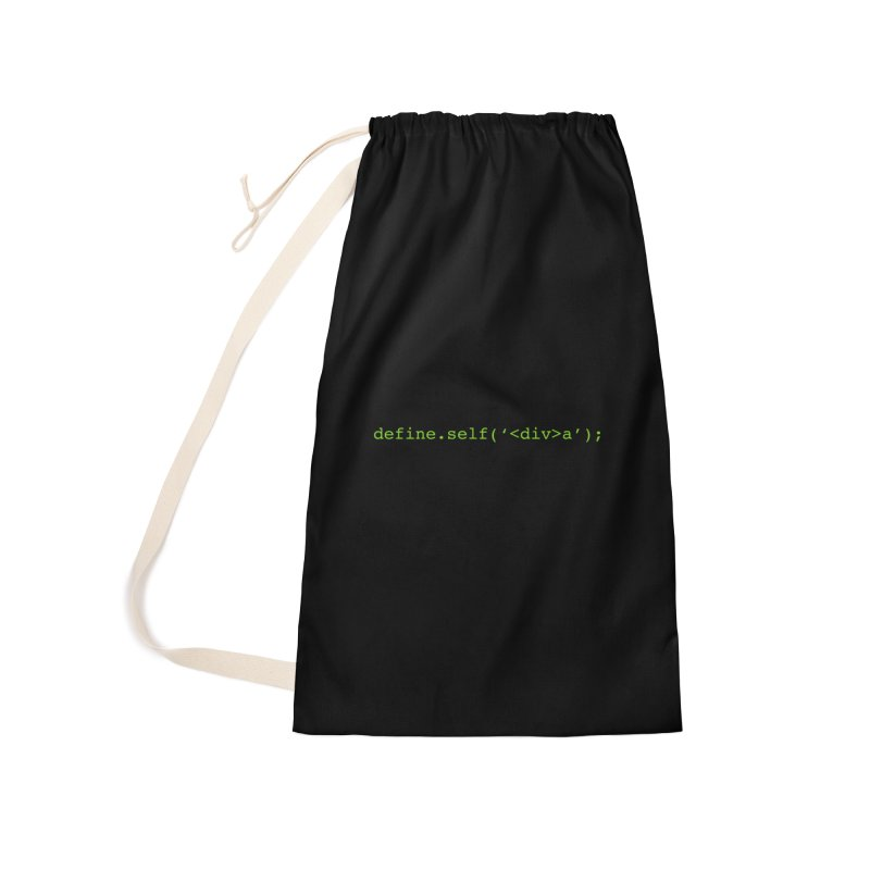 define.self('<div>a'); - A geeky diva Accessories Laundry Bag Bag by Women in Technology Online Store