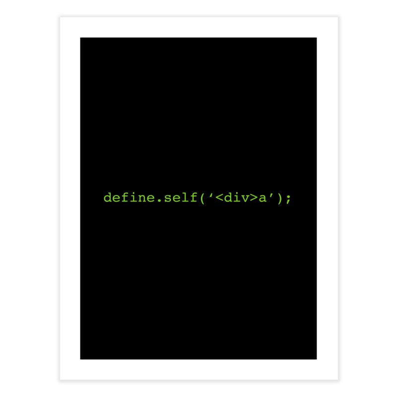 define.self('<div>a'); - A geeky diva Home Fine Art Print by Women in Technology Online Store