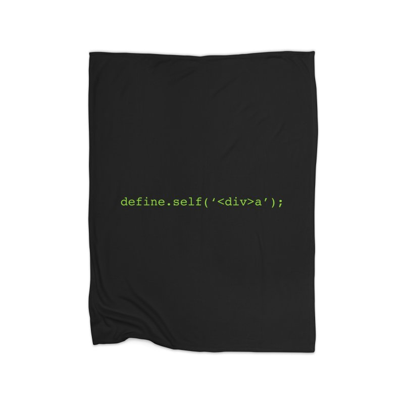 define.self('<div>a'); - A geeky diva Home Blanket by Women in Technology Online Store