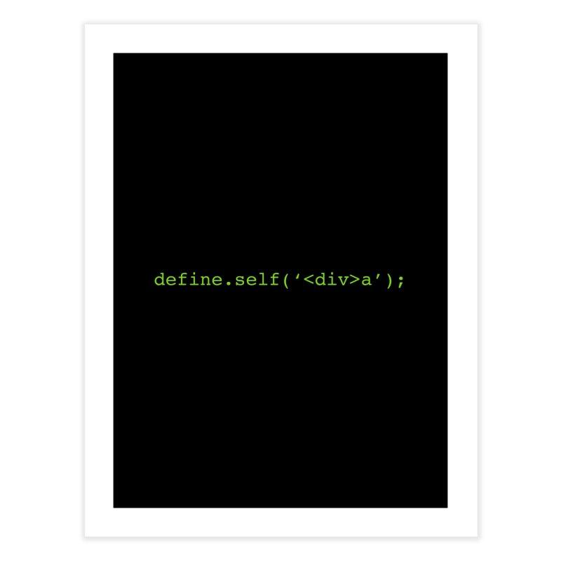 define.self('<div>a'); - A geeky diva Home Fine Art Print by Women in Technology Online Store