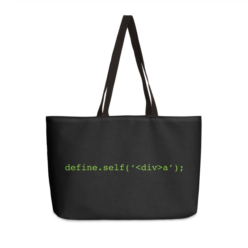 define.self('<div>a'); - A geeky diva Accessories Weekender Bag Bag by Women in Technology Online Store