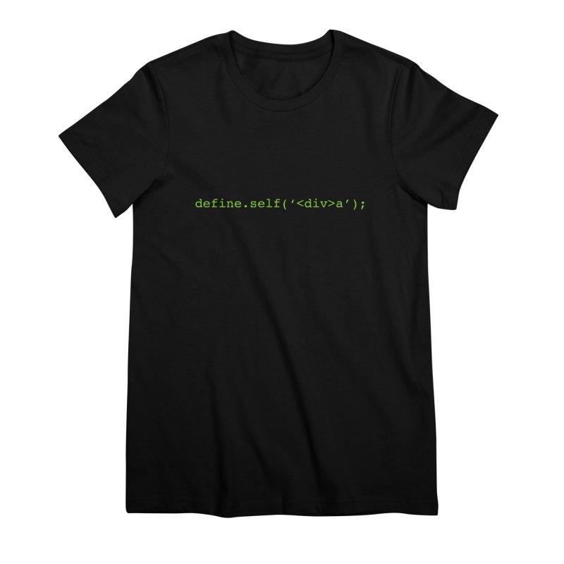define.self('<div>a'); - A geeky diva Women's Premium T-Shirt by Women in Technology Online Store