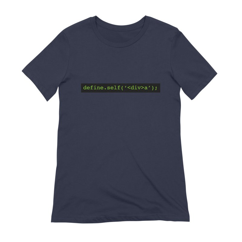 define.self('<div>a'); - A geeky diva Women's Extra Soft T-Shirt by Women in Technology Online Store