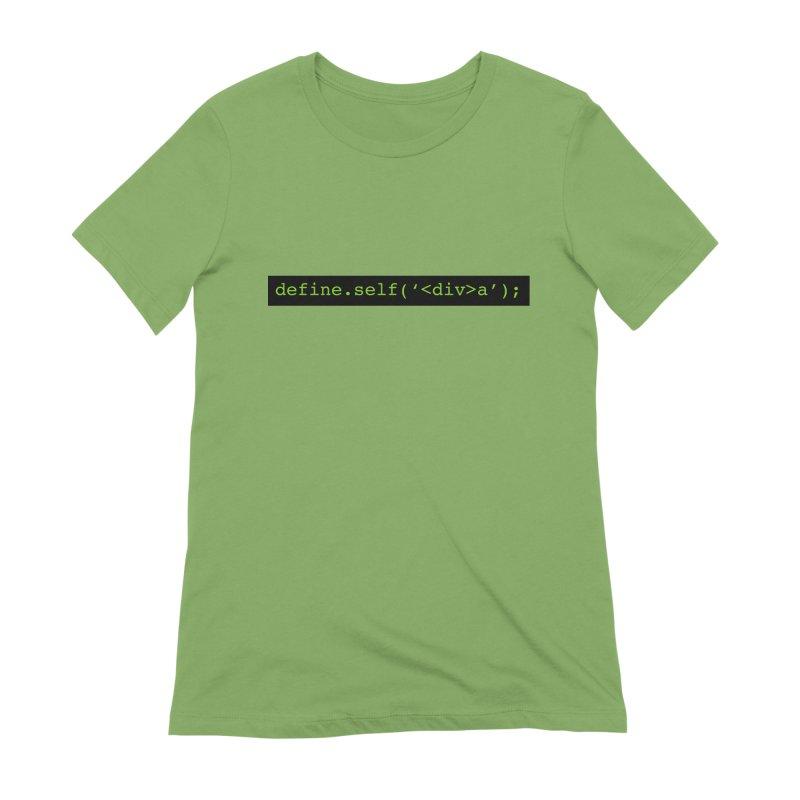 define.self('<div>a'); - A geeky diva Women's Extra Soft T-Shirt by Women in Technology Online Store