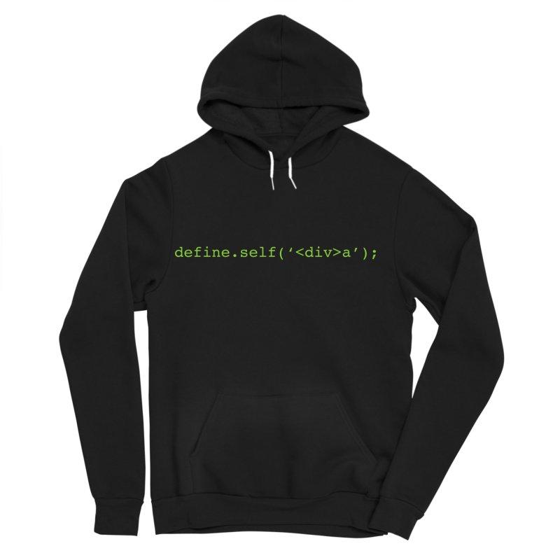 define.self('<div>a'); - A geeky diva Men's Sponge Fleece Pullover Hoody by Women in Technology Online Store