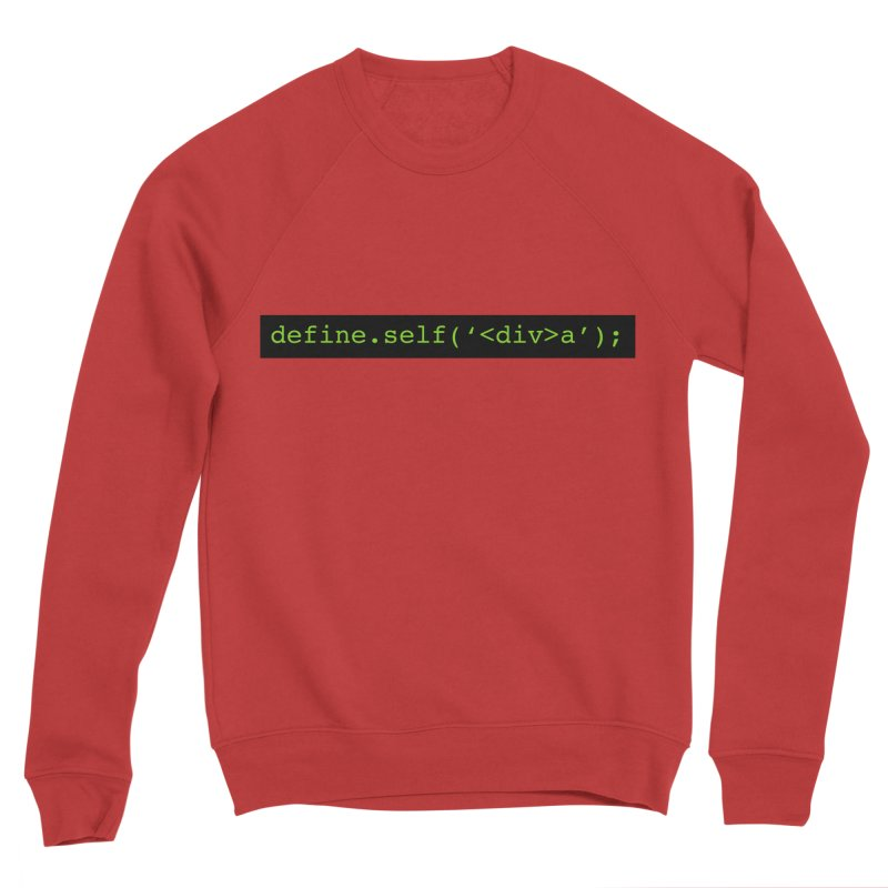 define.self('<div>a'); - A geeky diva Women's Sponge Fleece Sweatshirt by Women in Technology Online Store