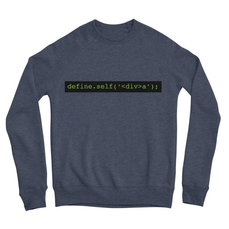 define.self('<div>a'); - A geeky diva Men's Sponge Fleece Sweatshirt by Women in Technology Online Store