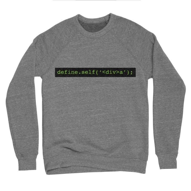 define.self('<div>a'); - A geeky diva Women's Sponge Fleece Sweatshirt by Women in Technology Online Store