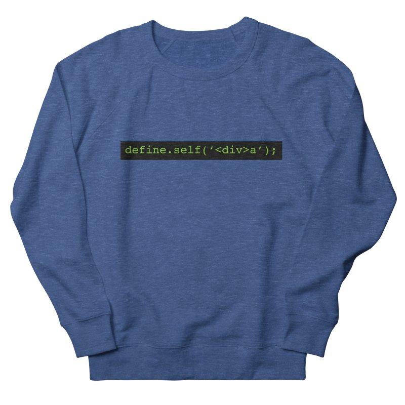 define.self('<div>a'); - A geeky diva Men's Sweatshirt by Women in Technology Online Store