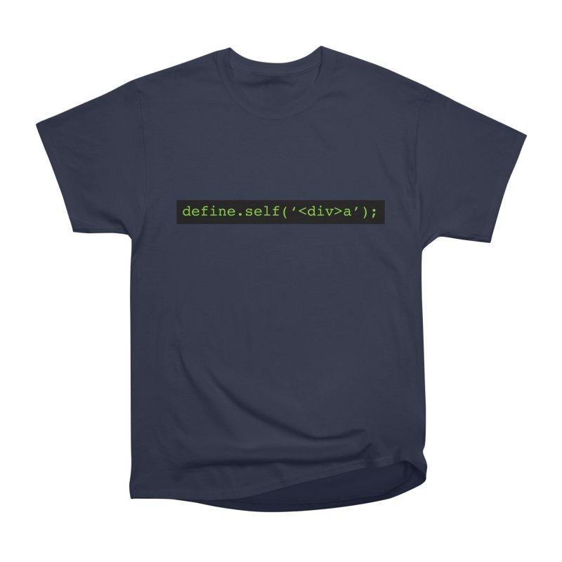 define.self('<div>a'); - A geeky diva Women's Heavyweight Unisex T-Shirt by Women in Technology Online Store