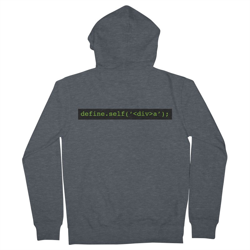 define.self('<div>a'); - A geeky diva Women's French Terry Zip-Up Hoody by Women in Technology Online Store