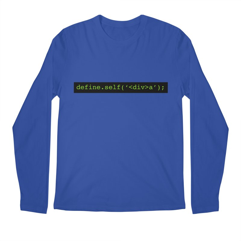 define.self('<div>a'); - A geeky diva Men's Regular Longsleeve T-Shirt by Women in Technology Online Store