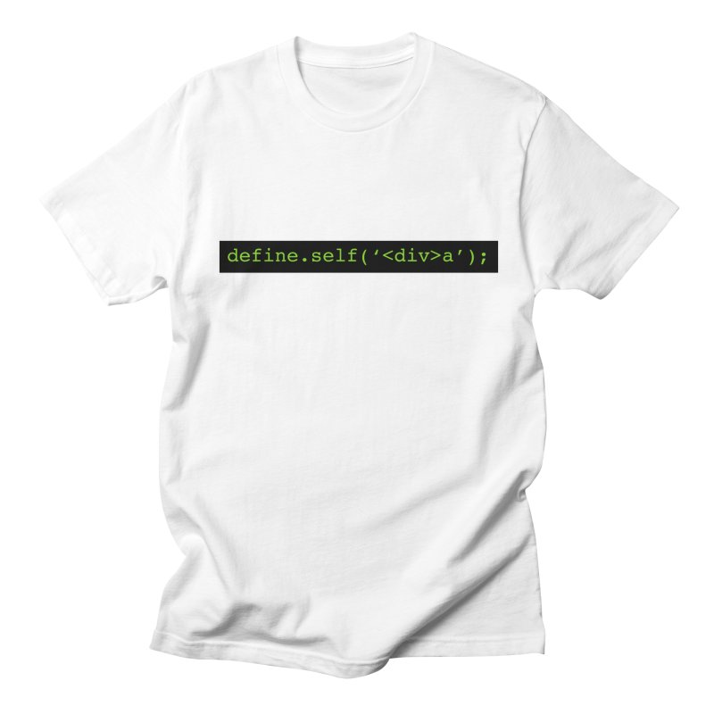 define.self('<div>a'); - A geeky diva Men's T-Shirt by Women in Technology Online Store