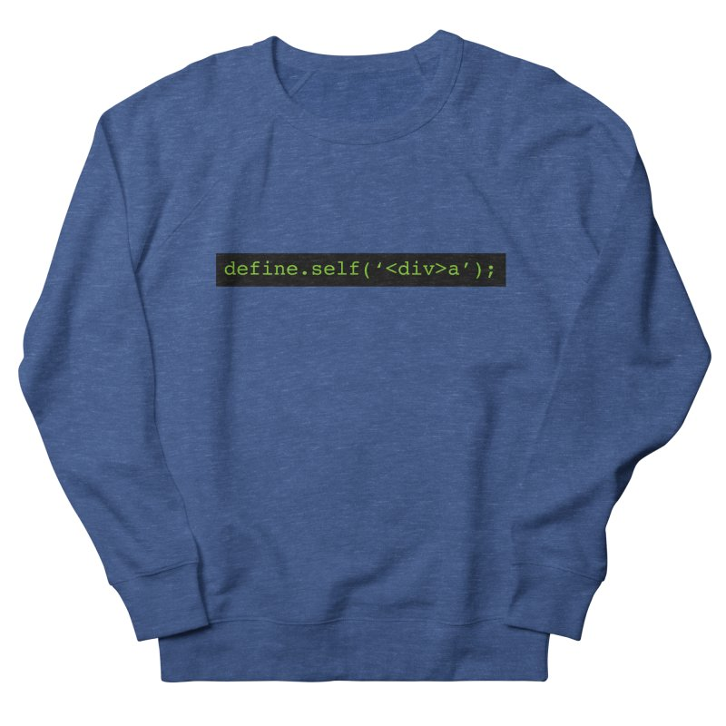 define.self('<div>a'); - A geeky diva Women's French Terry Sweatshirt by Women in Technology Online Store