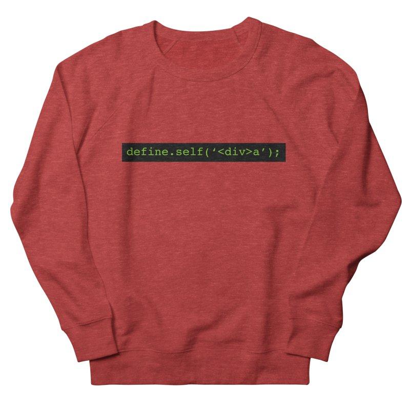 define.self('<div>a'); - A geeky diva Women's French Terry Sweatshirt by Women in Technology Online Store