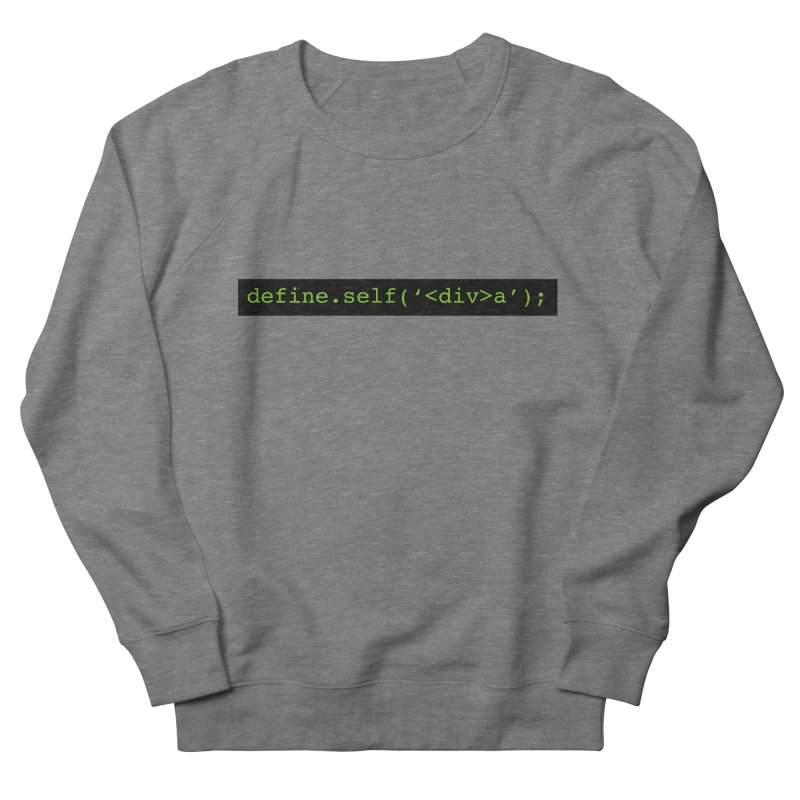 define.self('<div>a'); - A geeky diva Men's French Terry Sweatshirt by Women in Technology Online Store
