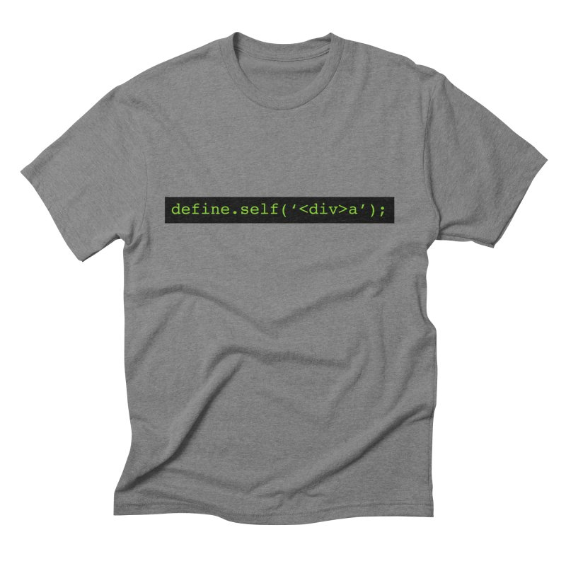 define.self('<div>a'); - A geeky diva Men's Triblend T-Shirt by Women in Technology Online Store